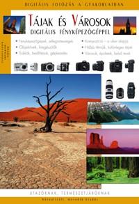 Tájak és városok digitális fényképezőgéppel